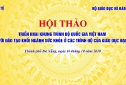 """Hội thảo """"Triển khai Khung trình độ quốc gia Việt Nam đối với đào tạo khối ngành sức khỏe ở các trình độ của giáo dục đại học""""."""