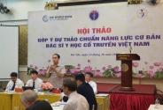 Hội thảo lấy ý kiến góp ý Dự thảo Chuẩn năng lực cơ bản Bác sỹ y học cổ truyền Việt Nam