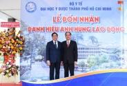 Đại Học Y Dược Tp Hồ Chí Minh đón nhận danh hiệu Anh hùng Lao động thời kỳ đổi mới